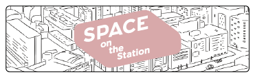 SPACE on the Station